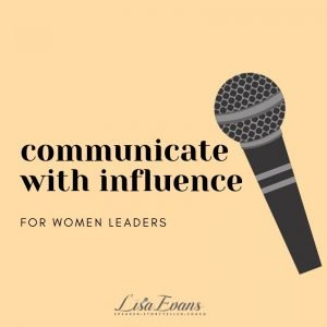 communicate -influence-women-leaders-lisa-evans
