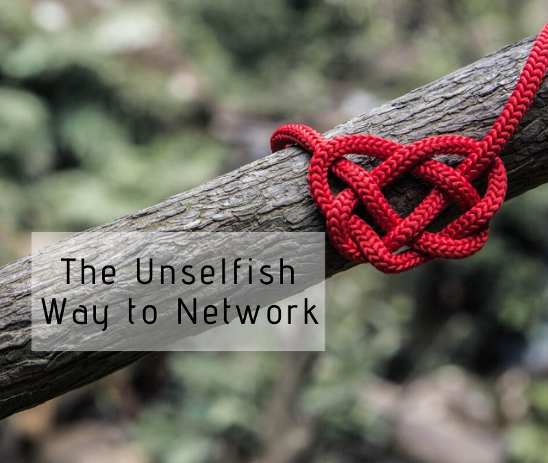 The Unselfish Way of Networking
