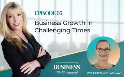 005: Business Growth In Challenging Times With Suzzanne Laidlaw