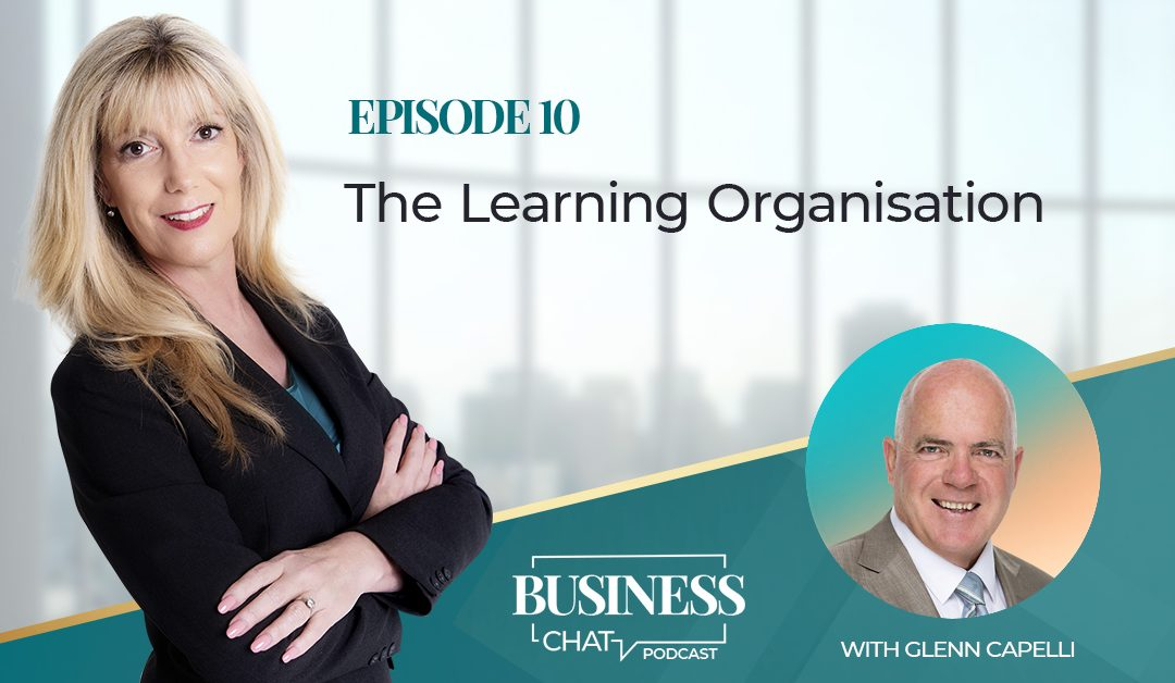 010: The Learning Organisation with Glenn Capelli