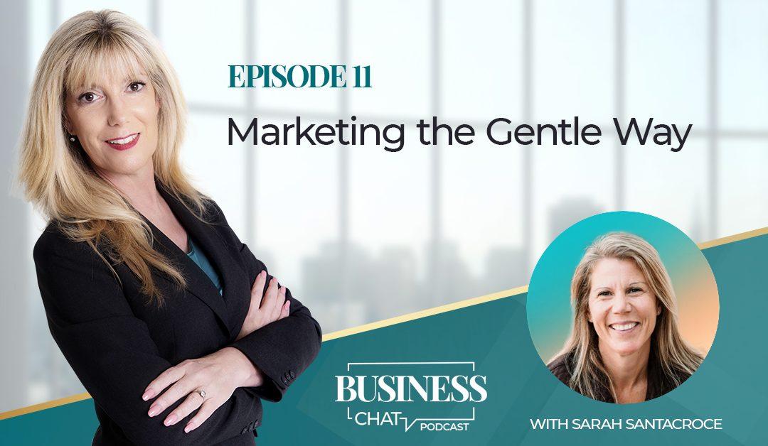 011:  Marketing the Gentle Way with Sarah Santacroce
