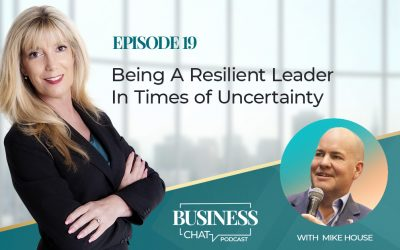 019: Being a Resilient Leader in Times of Uncertainty with Mike House