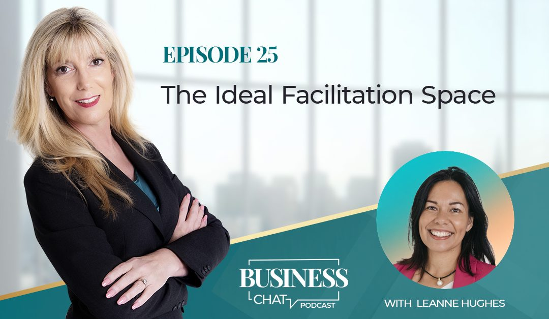 025: The Ideal Facilitation Space with  Leanne Hughes