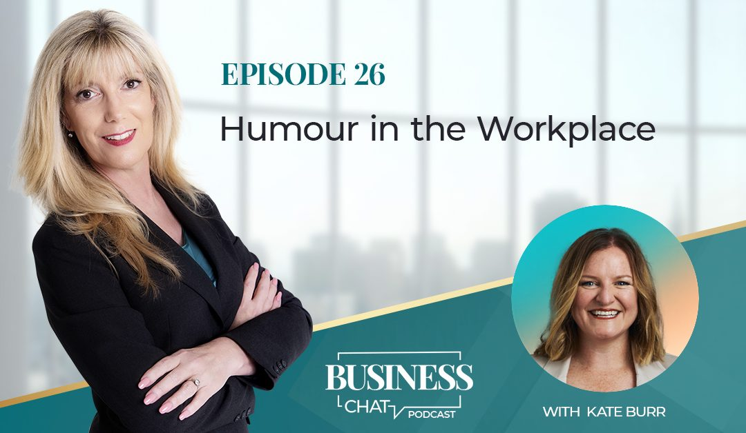 026: Humour In The Workplace With Kate Burr