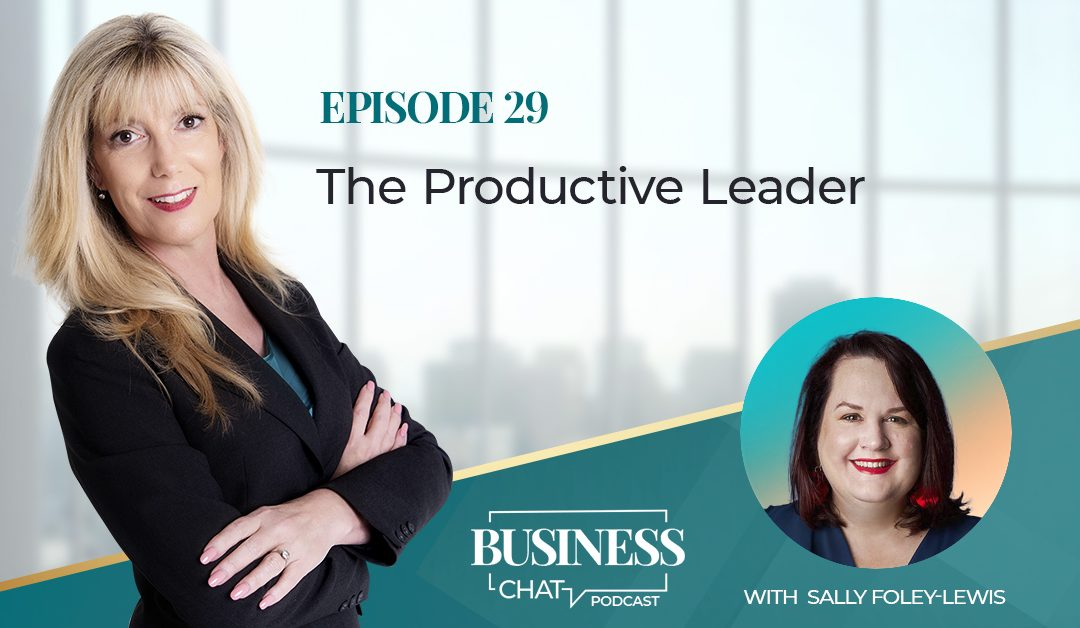 029: The Productive Leader with Sally Foley-Lewis