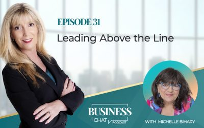 031: Leading Above the Line with Michelle Bihary