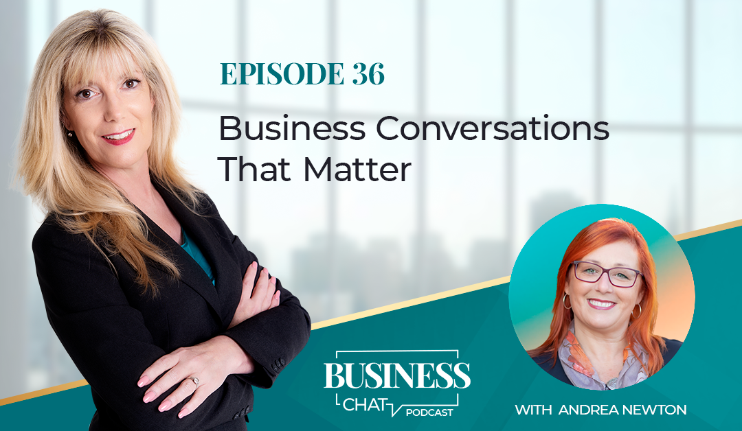 036: Business Conversations That Matter with Andrea Newton