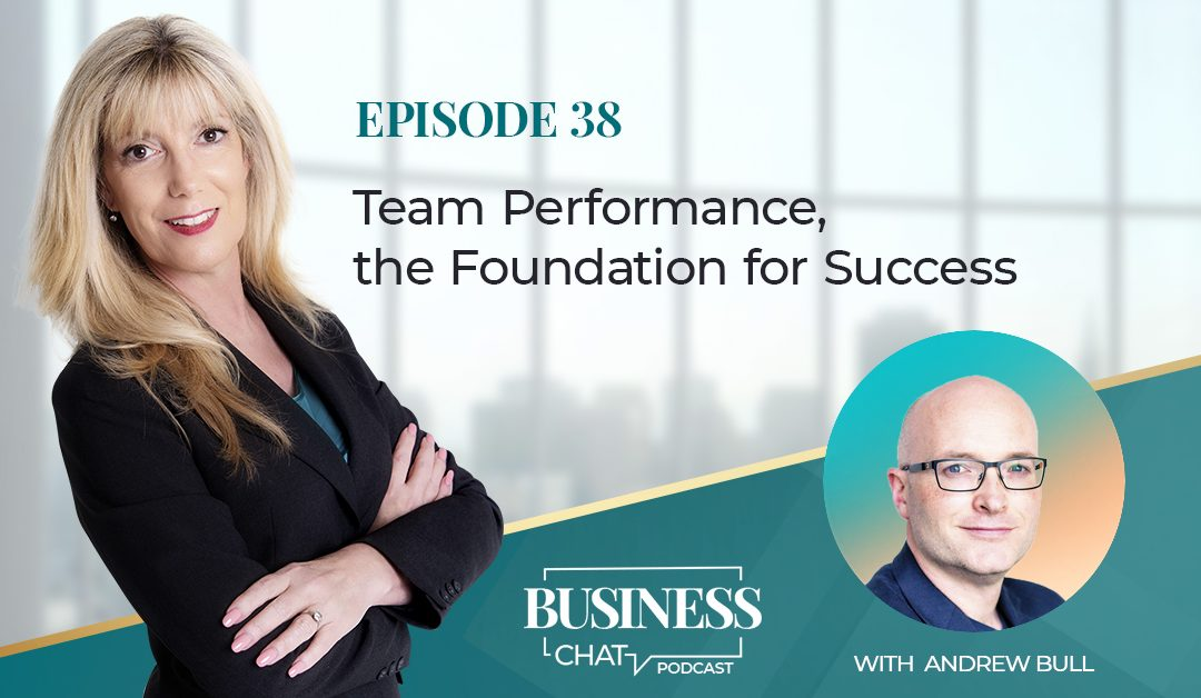 038: Team Performance Tips for Business Success with Andrew Bull
